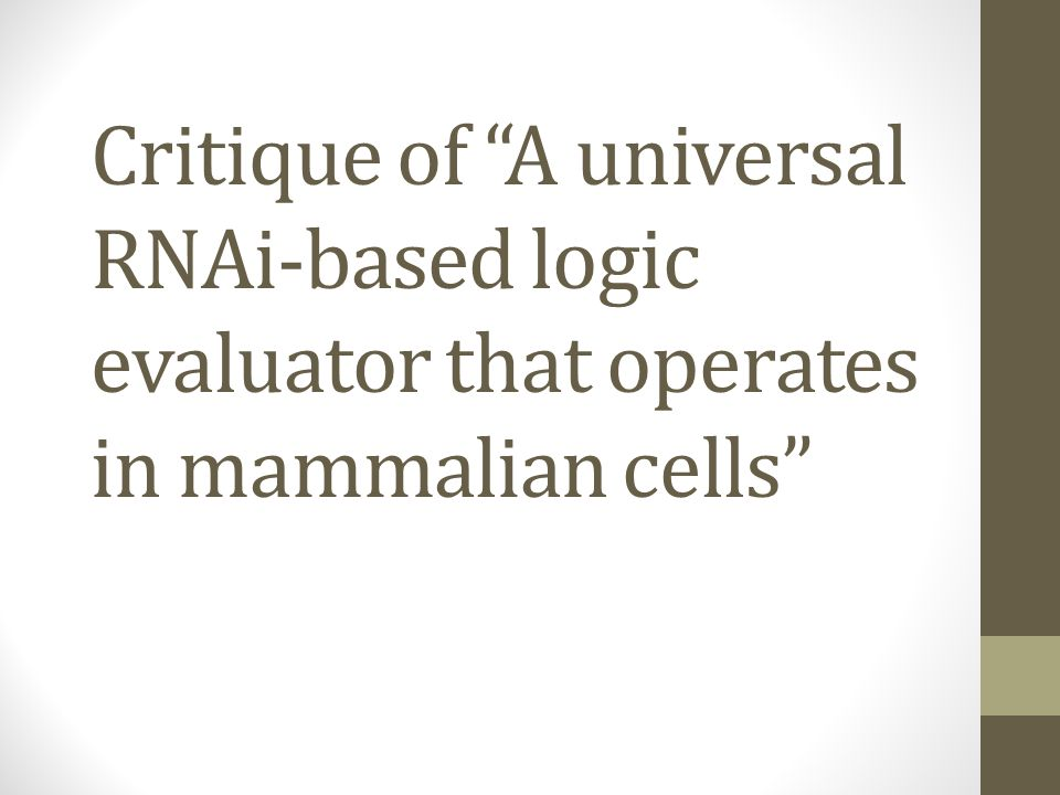 Critique of A universal RNAi-based logic evaluator that operates in mammalian cells