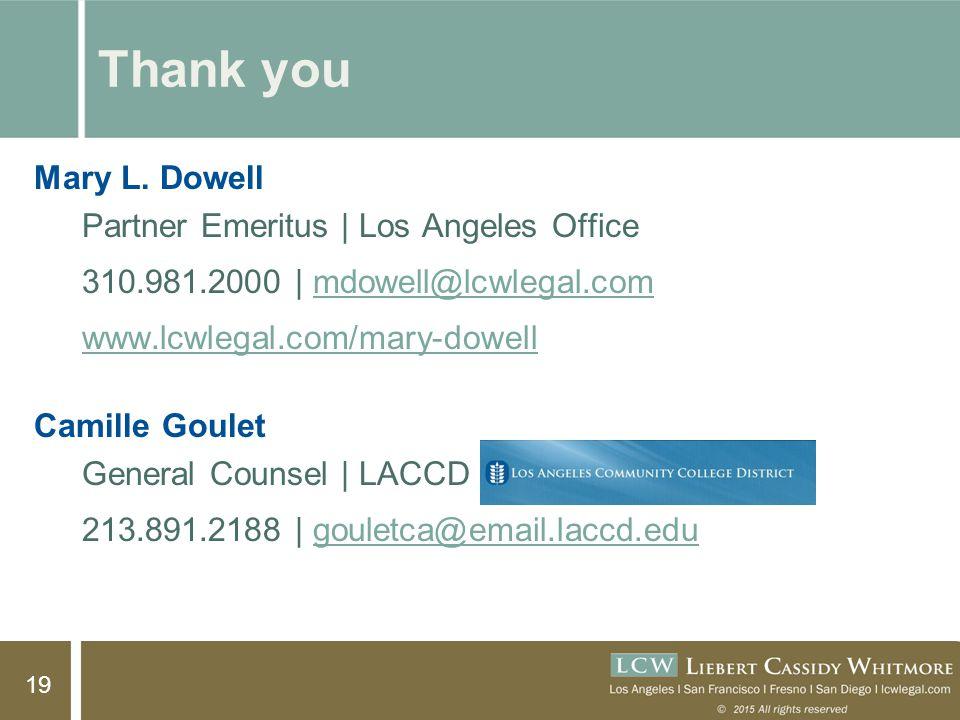 19 Thank you Mary L. Dowell Partner Emeritus | Los Angeles Office 310.981.2000 | mdowell@lcwlegal.com@lcwlegal.com www.lcwlegal.com/mary-dowell Camill