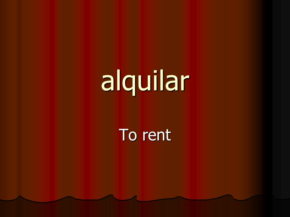 alquilar To rent