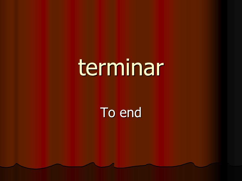 terminar To end
