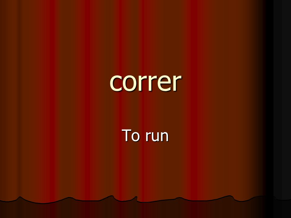 correr To run