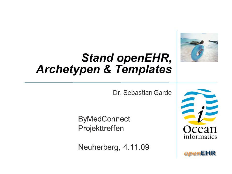 Stand openEHR, Archetypen & Templates Dr.