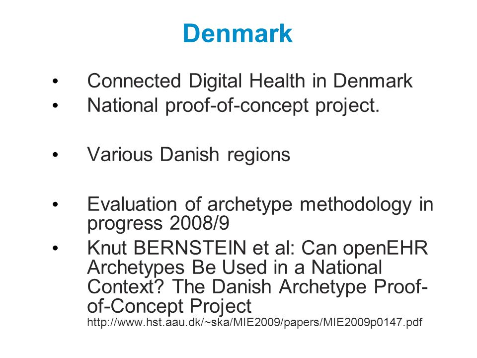 Denmark Connected Digital Health in Denmark National proof-of-concept project.