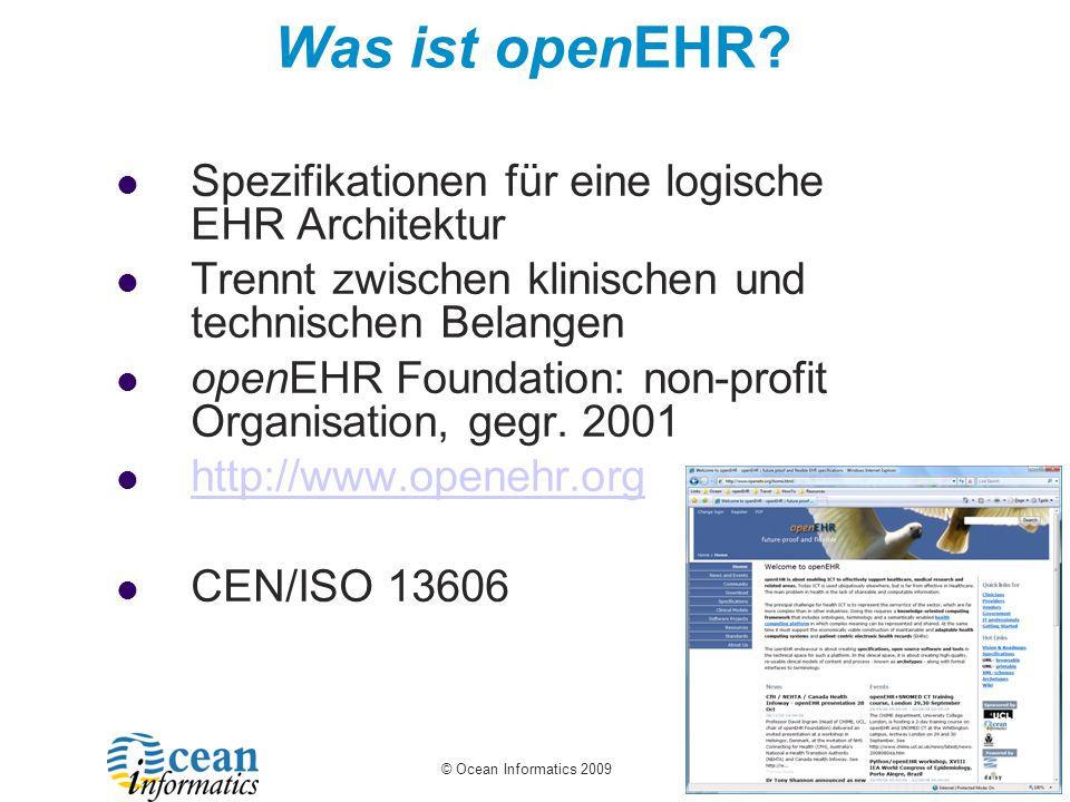 © Ocean Informatics 2009 Was ist openEHR.
