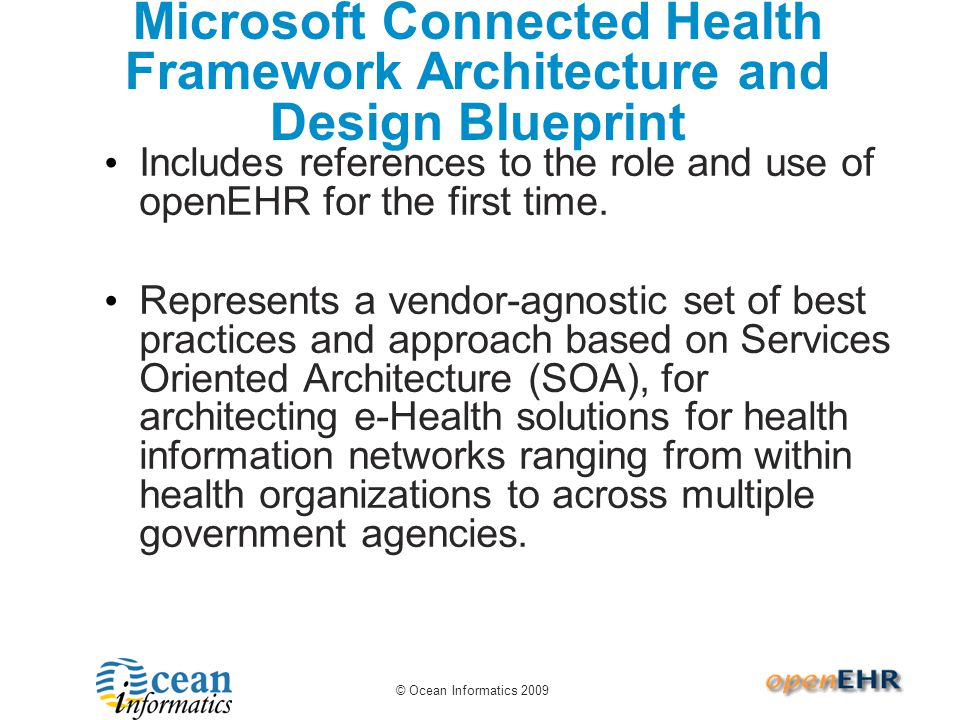 Singapore Ministry of Health Adoption of openEHR 2009 for clinical modelling, terminology.