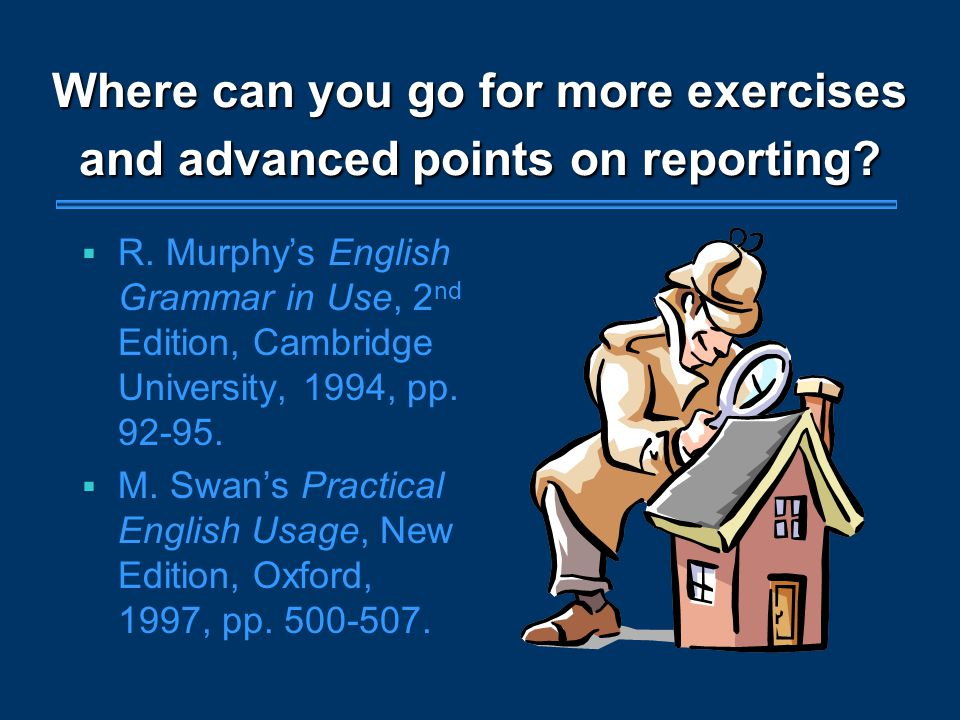 Where can you go for more exercises and advanced points on reporting.