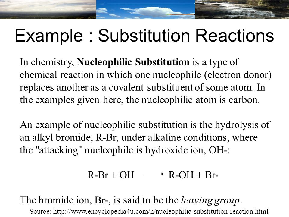 In chemistry, Nucleophilic Substitution is a type of chemical reaction in which one nucleophile (electron donor) replaces another as a covalent substituent of some atom.