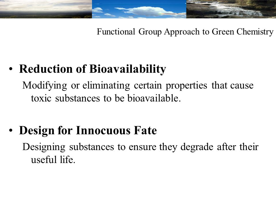 Reduction of Bioavailability Modifying or eliminating certain properties that cause toxic substances to be bioavailable.