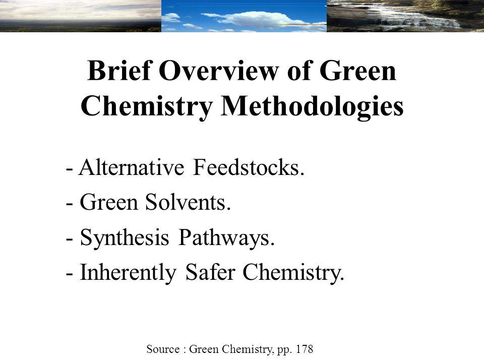 Brief Overview of Green Chemistry Methodologies - Alternative Feedstocks.