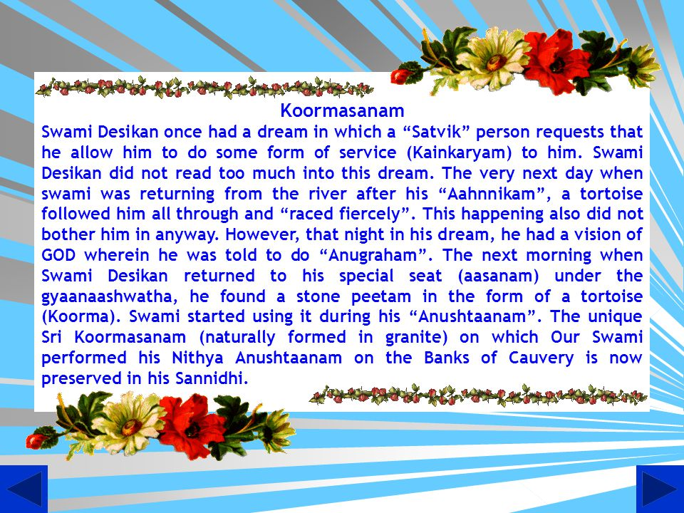 Once peace returned Swami returned back to Srirangam.