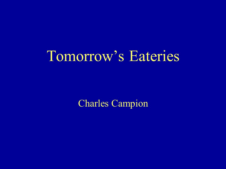 Tomorrow's Eateries Charles Campion