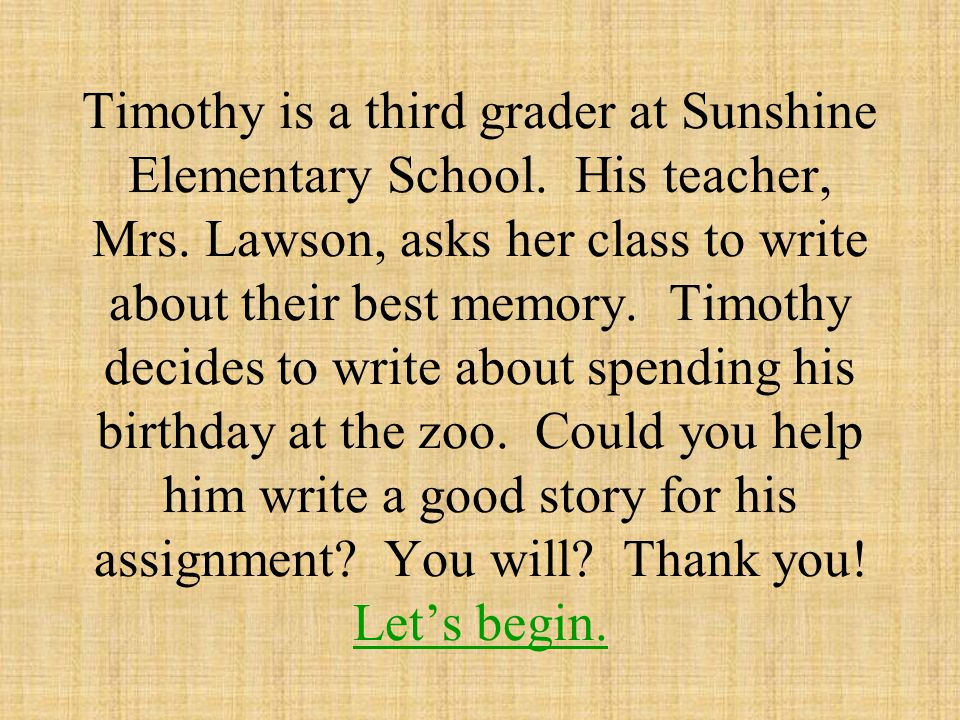 Timothy is a third grader at Sunshine Elementary School.