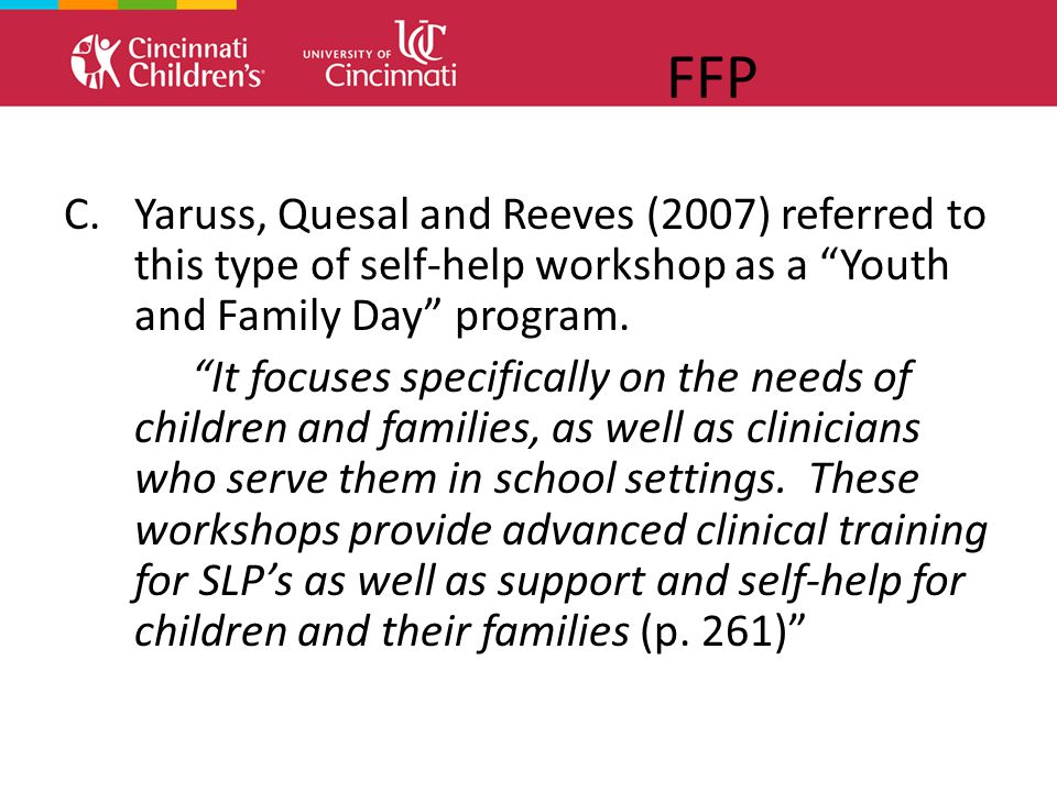 FFP C.Yaruss, Quesal and Reeves (2007) referred to this type of self-help workshop as a Youth and Family Day program.