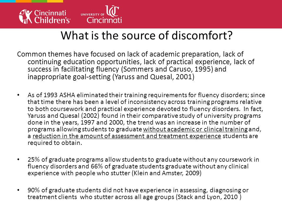 What is the source of discomfort.