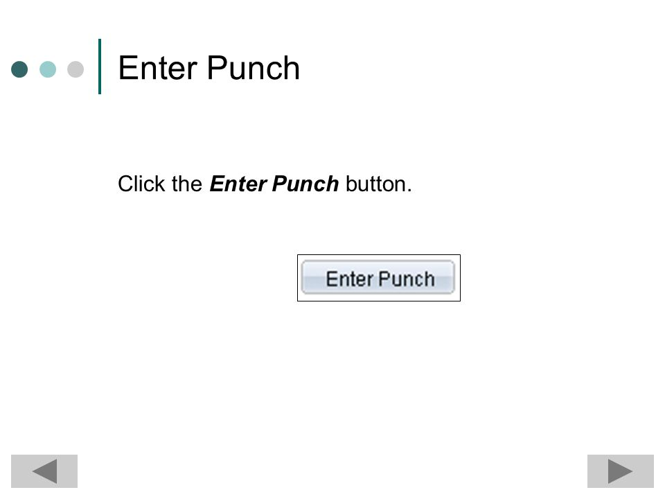 Enter Punch Type In Click the Punch Type drop down list Click In