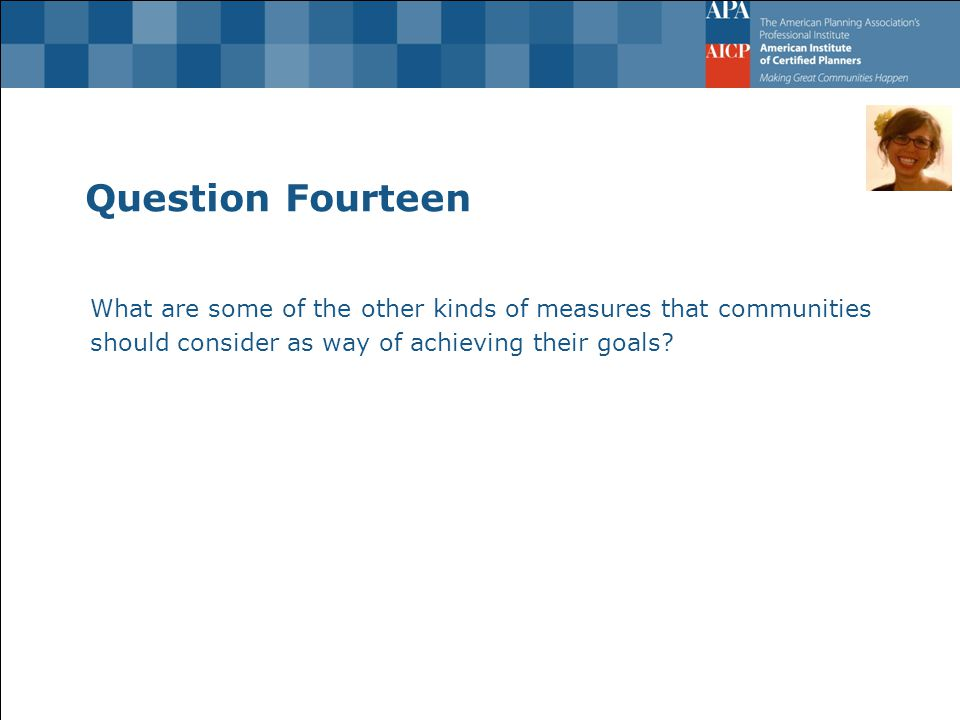Question Fourteen What are some of the other kinds of measures that communities should consider as way of achieving their goals