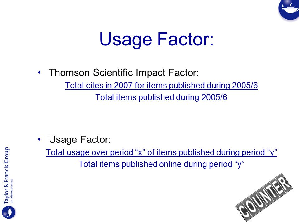 Lies, damned lies and [usage] statistics Implicit Assumptions: –That usage data is consistent, credible and compatible –That the Usage Factor would be a meaningful indicator of something (Utility.