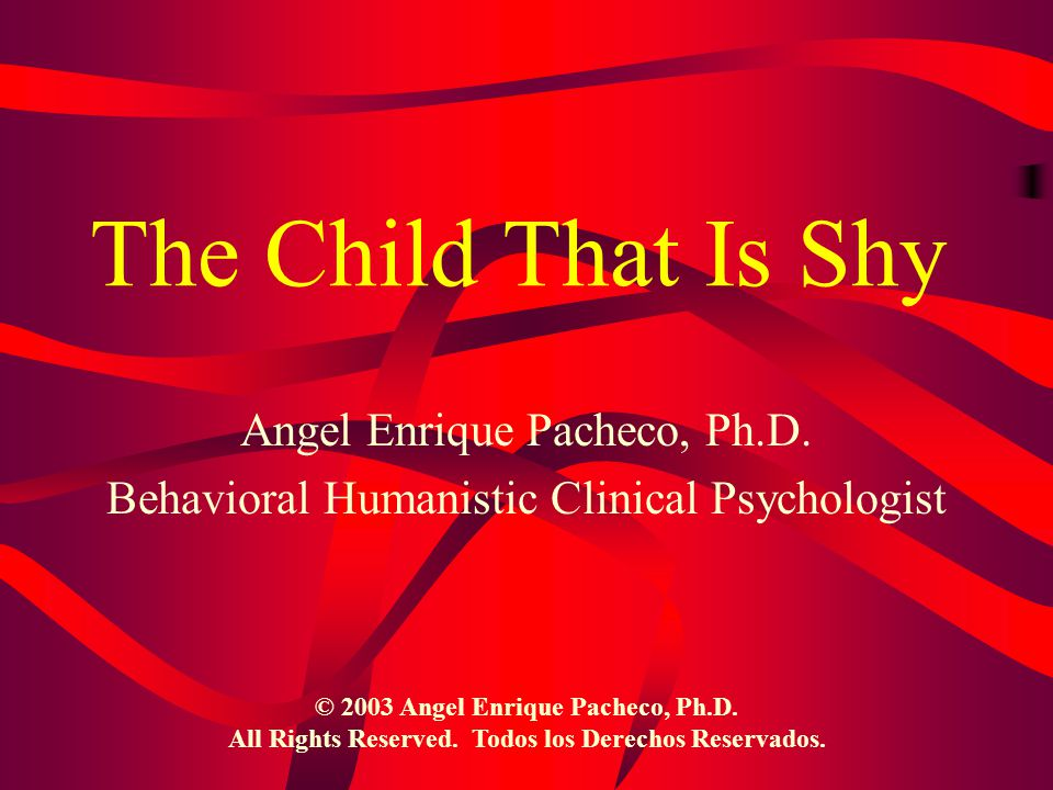 The Child That Is Shy Angel Enrique Pacheco, Ph.D.