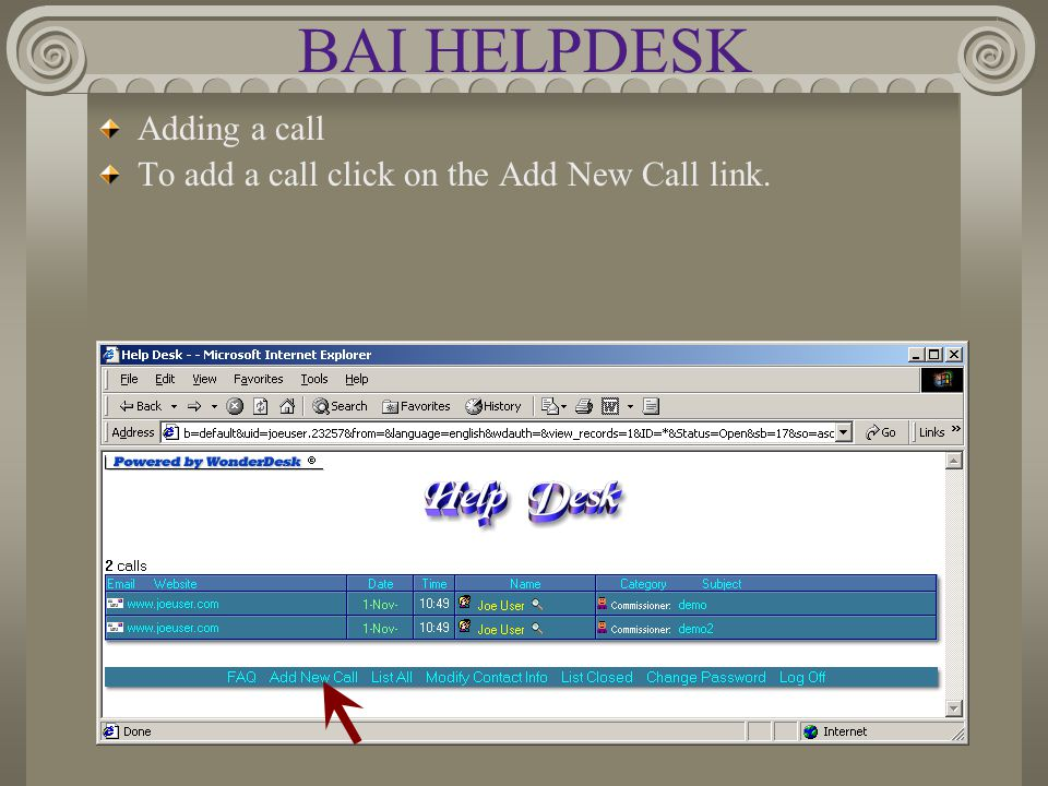 BAI HELPDESK Adding a call To add a call click on the Add New Call link.