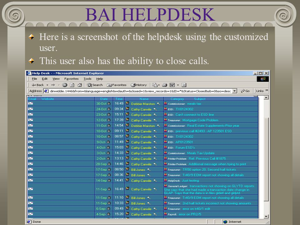 BAI HELPDESK Here is a screenshot of the helpdesk using the customized user. This user also has the ability to close calls.