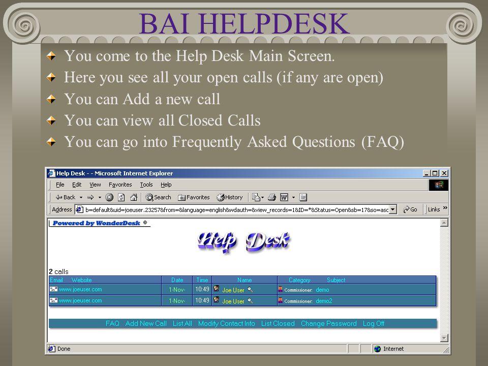 BAI HELPDESK You come to the Help Desk Main Screen.