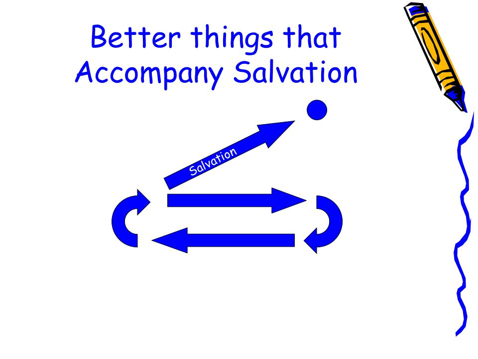 Better things that Accompany Salvation Salvation