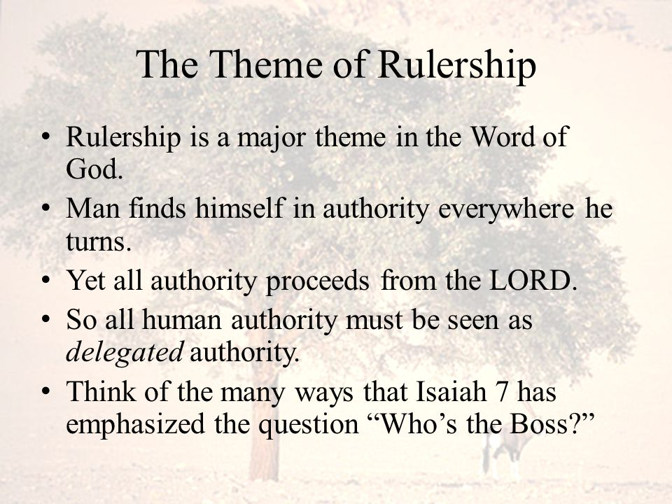 The Theme of Rulership If we're sloppy in our thinking we'll over-extend our argument about God's sovereignty.