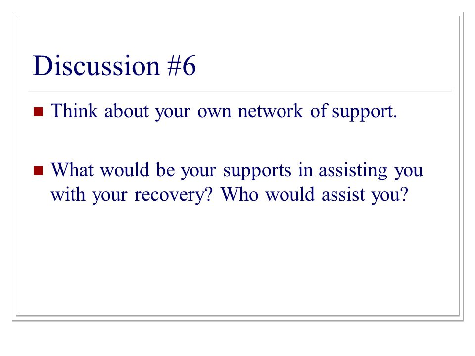 Discussion #6 Think about your own network of support.