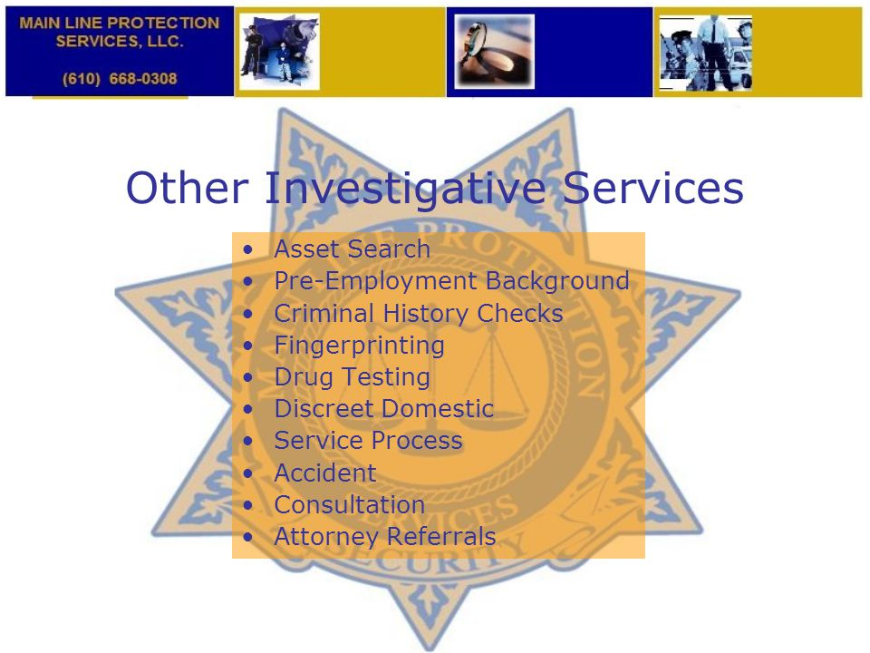 Other Investigative Services Asset Search Pre-Employment Background Criminal History Checks Fingerprinting Drug Testing Discreet Domestic Service Proc