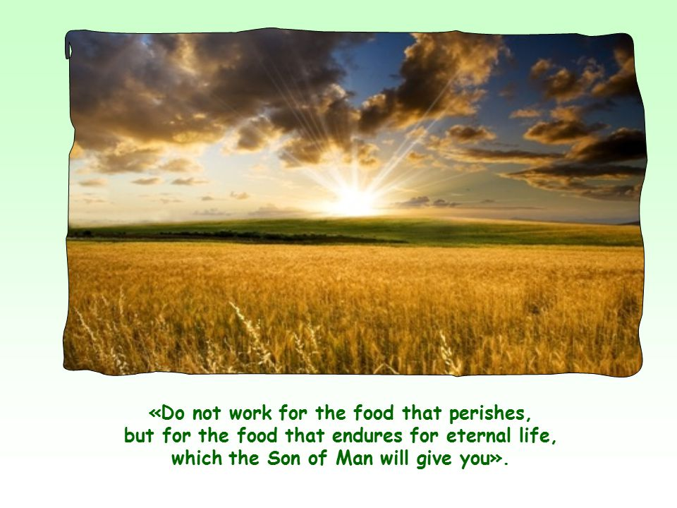 They saw him merely as a wonder worker, an earthly Messiah, able to get them material bread in abundance and on the cheap.
