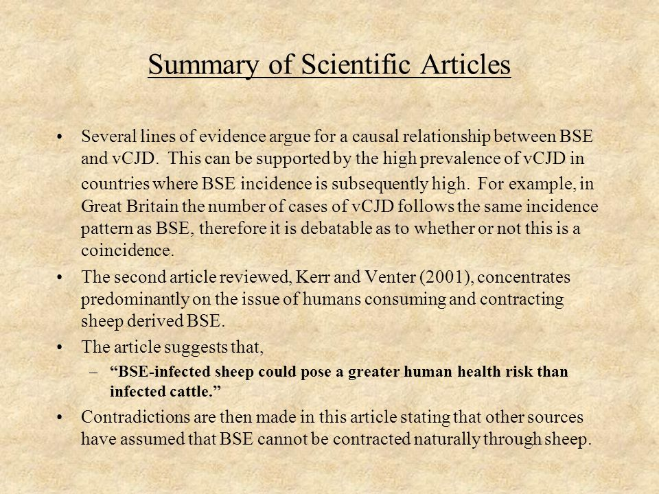 Summary of Scientific Articles Several lines of evidence argue for a causal relationship between BSE and vCJD.