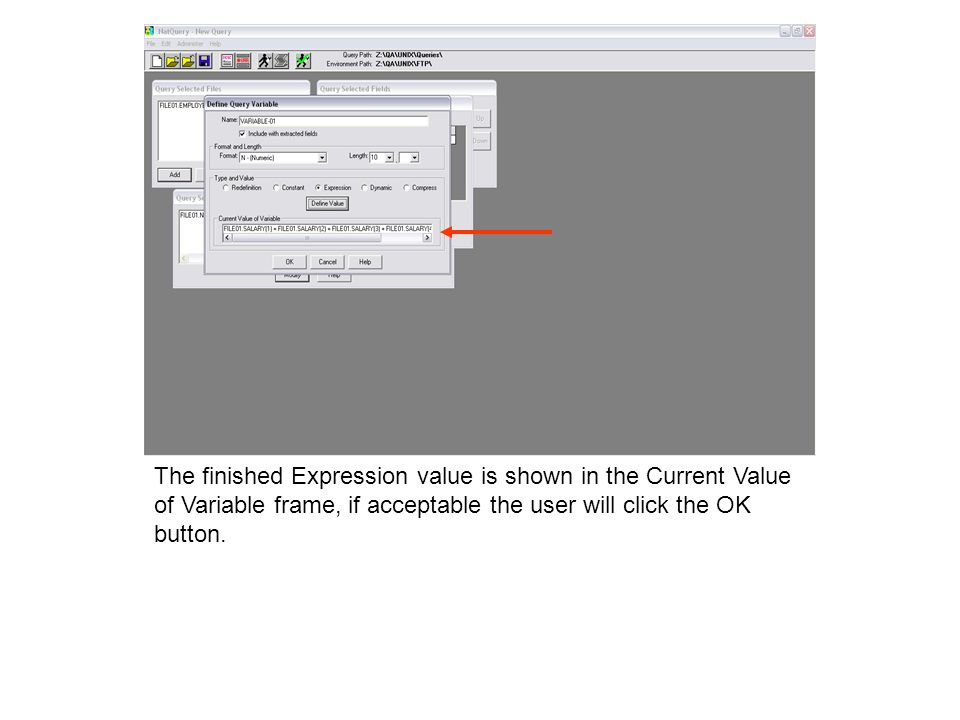 The finished Expression value is shown in the Current Value of Variable frame, if acceptable the user will click the OK button.