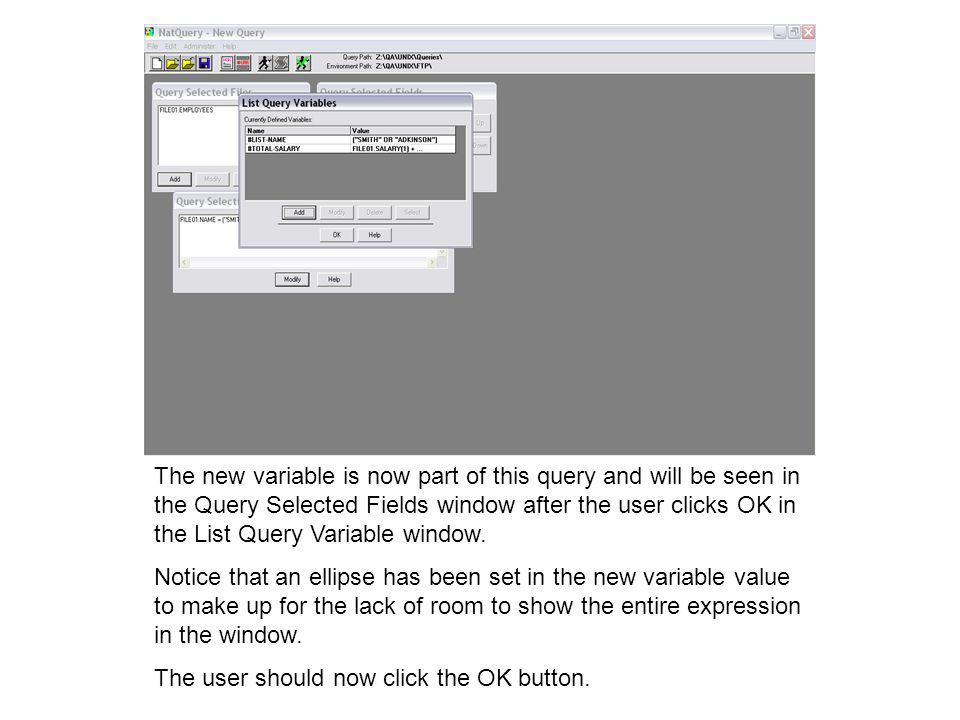 The new variable is now part of this query and will be seen in the Query Selected Fields window after the user clicks OK in the List Query Variable wi