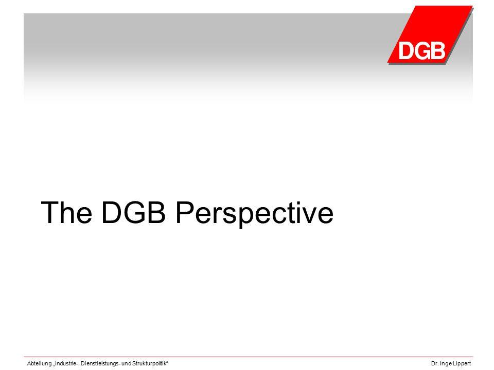 """Abteilung """"Industrie-, Dienstleistungs- und Strukturpolitik""""Dr. Inge Lippert The DGB Perspective"""