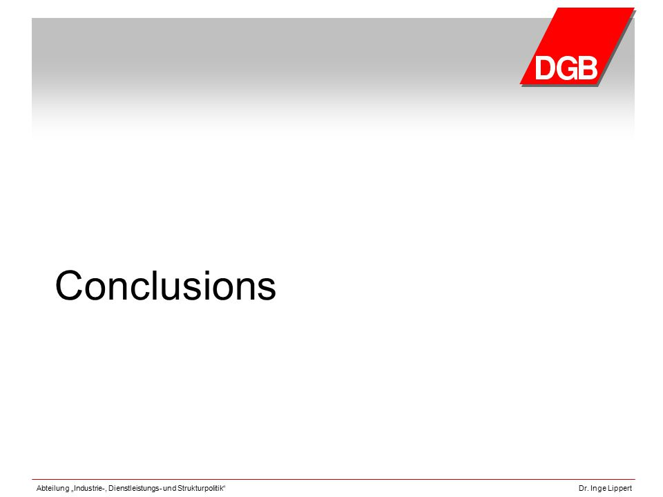 """Abteilung """"Industrie-, Dienstleistungs- und Strukturpolitik""""Dr. Inge Lippert Conclusions"""