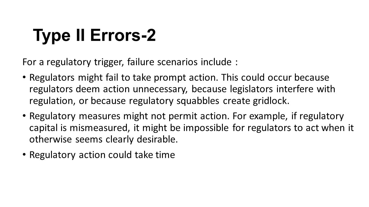 For a regulatory trigger, failure scenarios include : Regulators might fail to take prompt action.