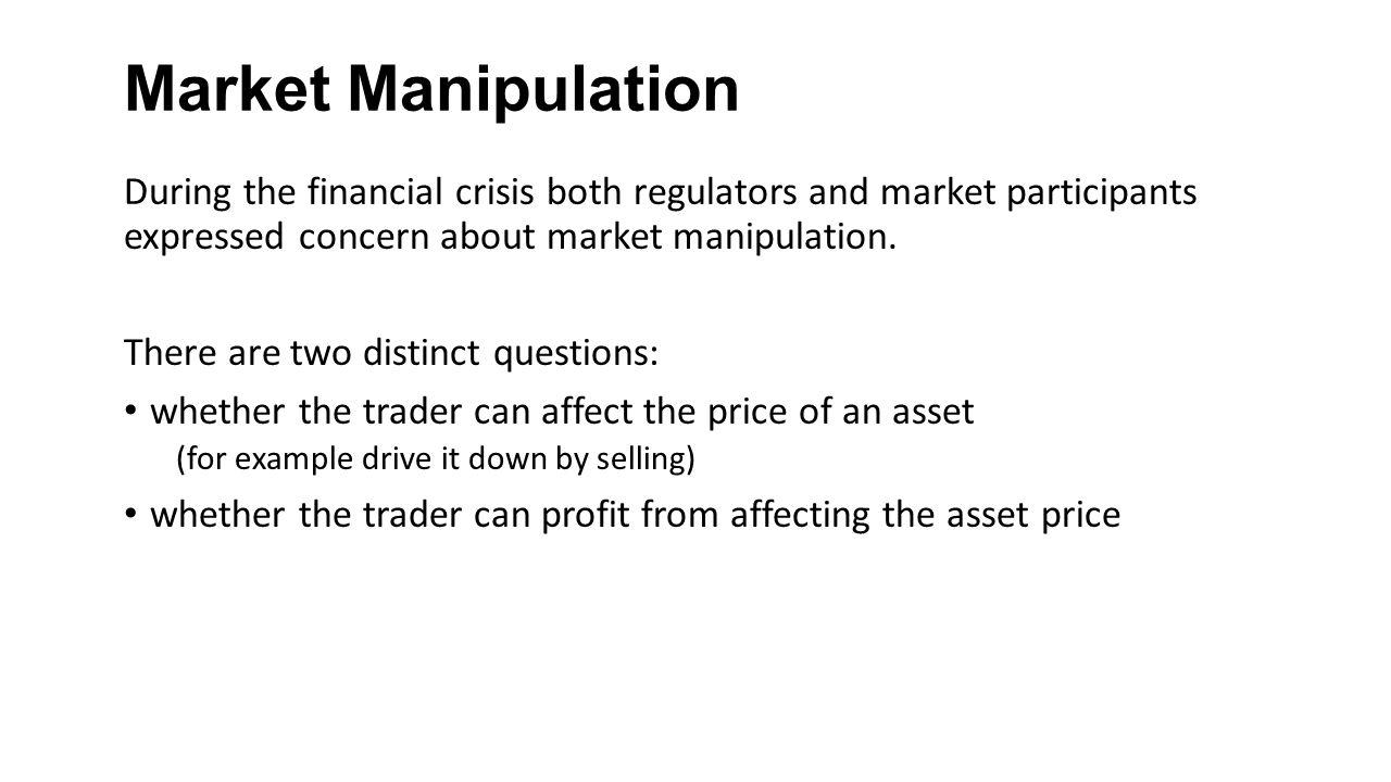 Firm Stock Price Manipulation Index Price Manipulation Manipulation of the Bankruptcy Process Design Implications Market Manipulation