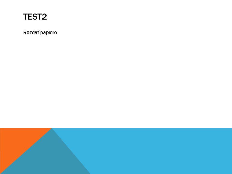 TEST2 Rozdať papiere