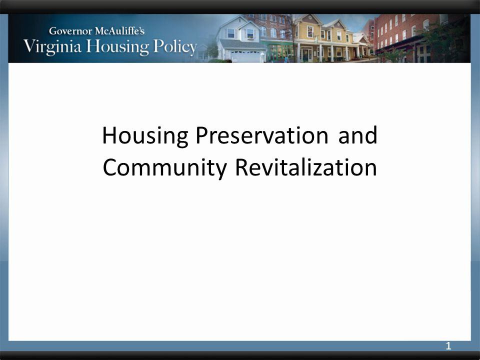 Housing Preservation and Community Revitalization 1