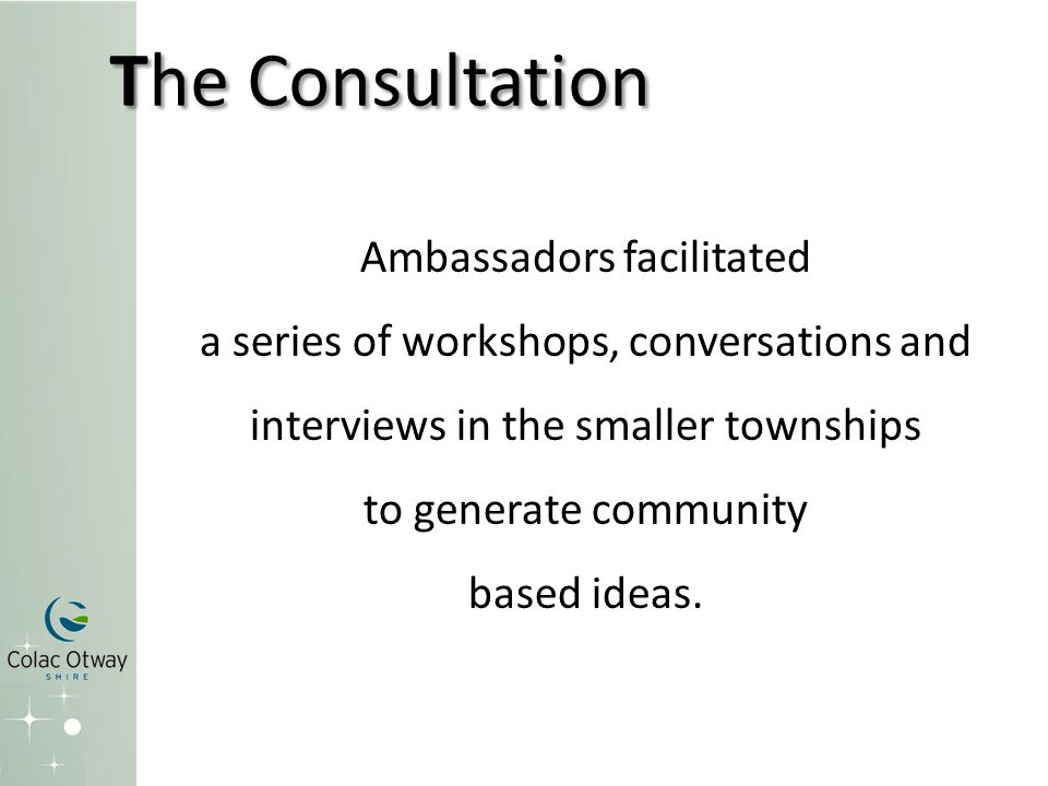 The Consultation Ambassadors facilitated a series of workshops, conversations and interviews in the smaller townships to generate community based idea