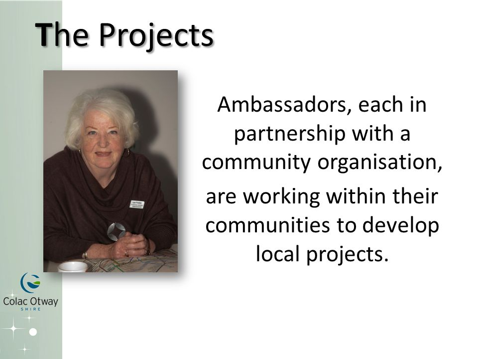 The Projects Ambassadors, each in partnership with a community organisation, are working within their communities to develop local projects.