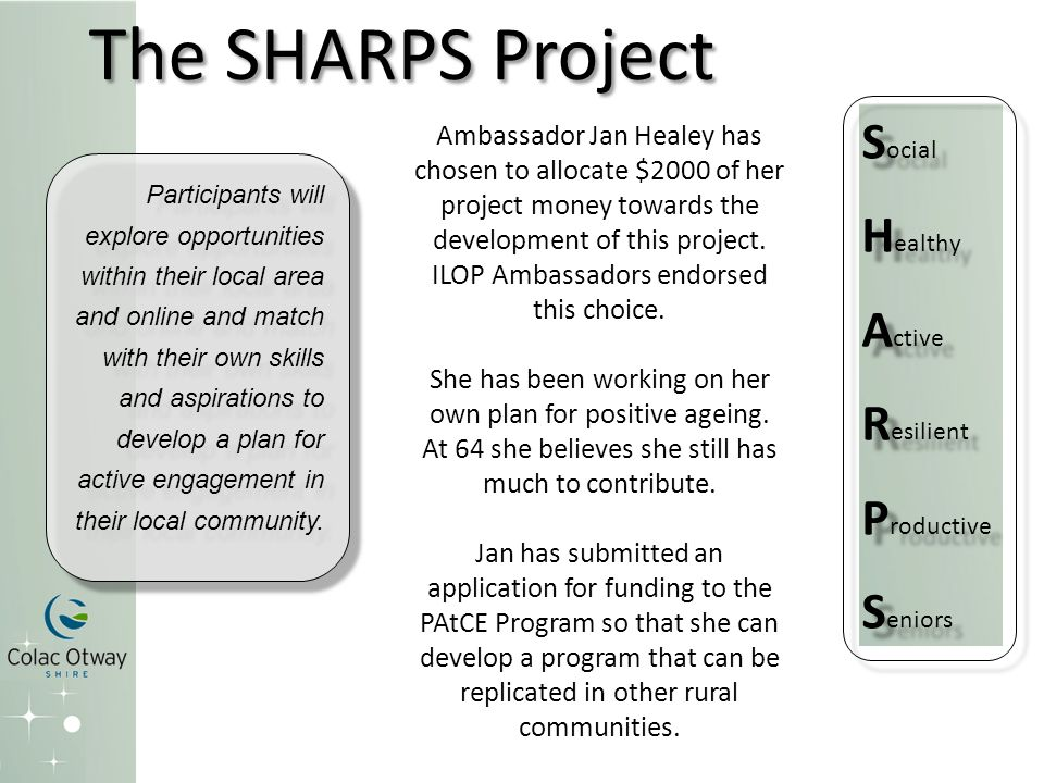 The SHARPS Project Ambassador Jan Healey has chosen to allocate $2000 of her project money towards the development of this project.