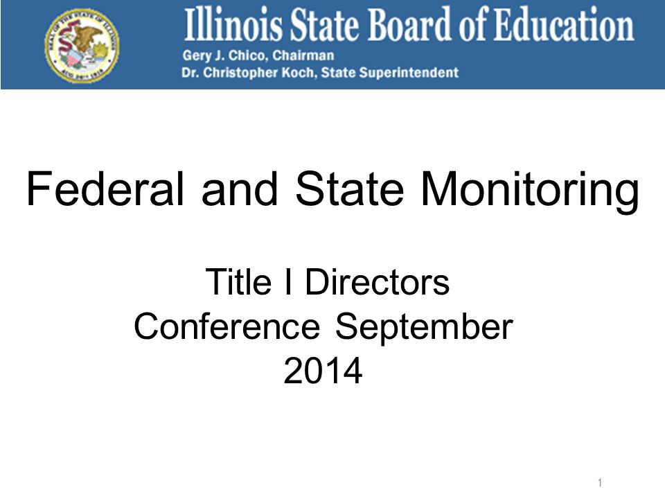 Federal and State Monitoring Title I Directors Conference September 2014 1