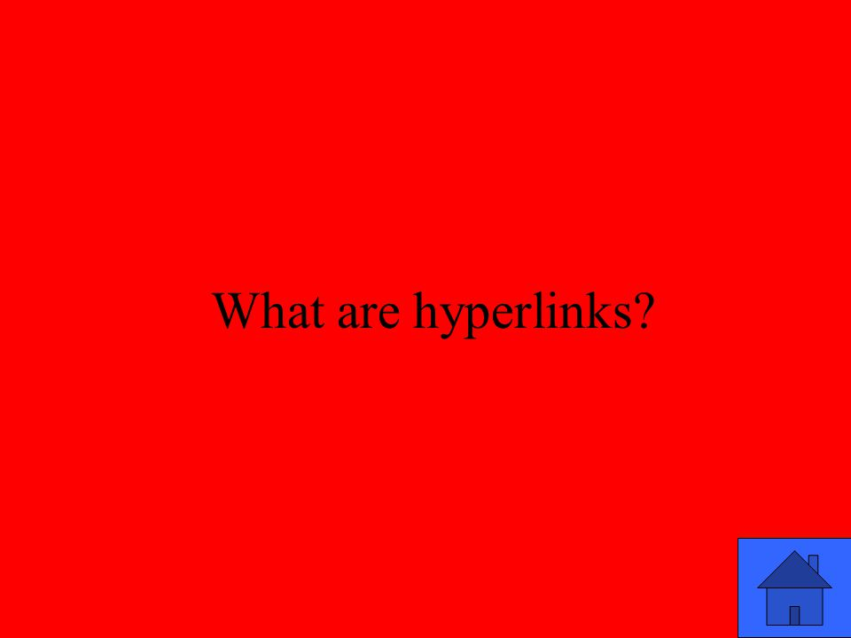 What are hyperlinks?