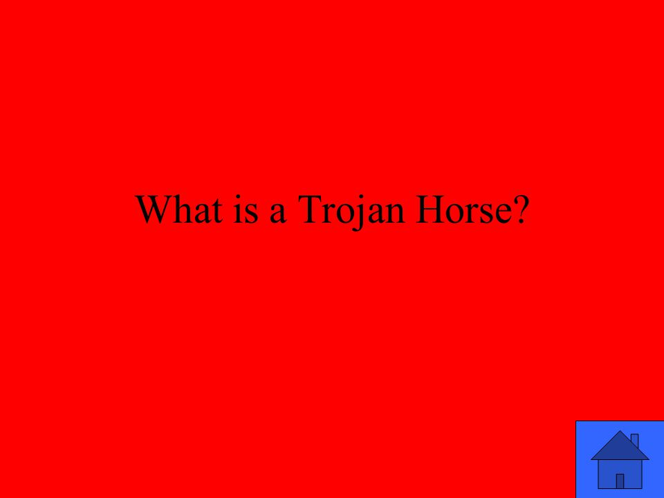 What is a Trojan Horse