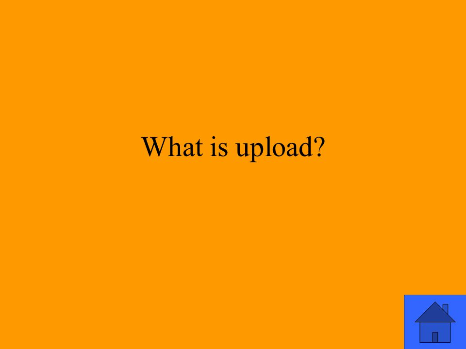 What is upload