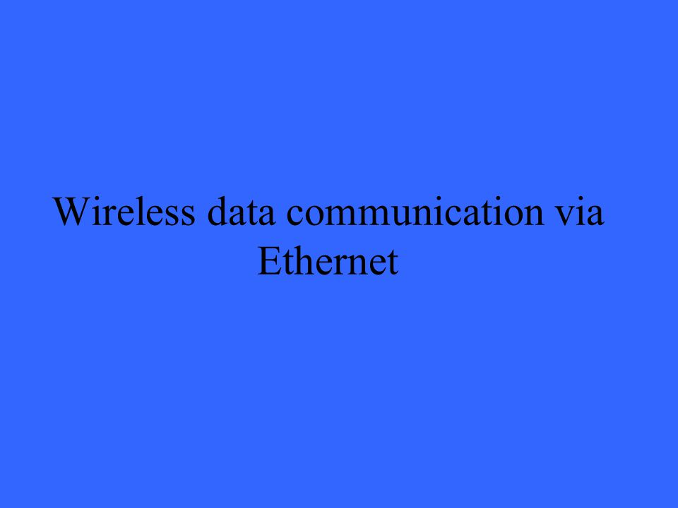 Wireless data communication via Ethernet