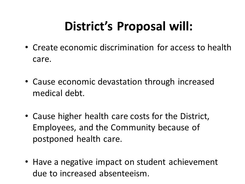 District's Proposal will: Create economic discrimination for access to health care.