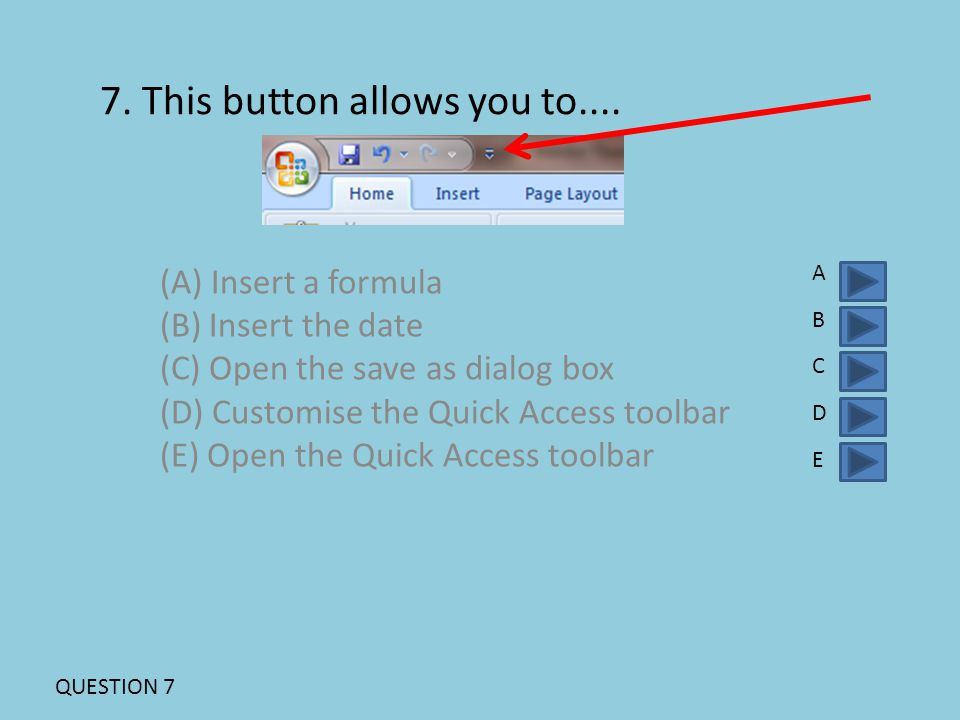 7. This button allows you to....