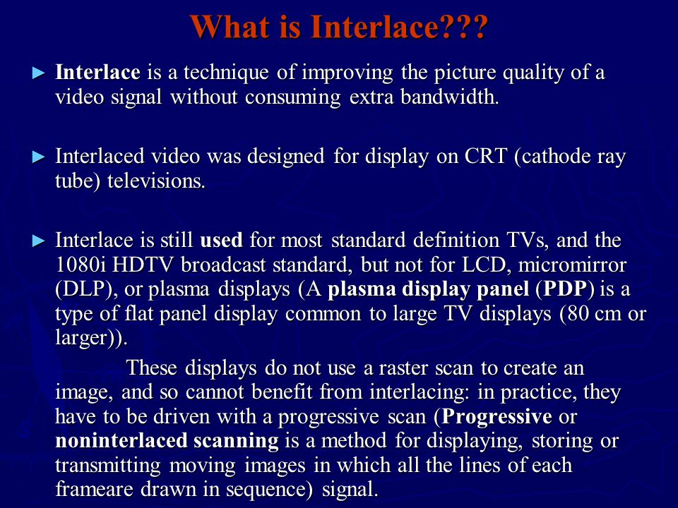 What is Interlace??.